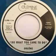 Orgone - Do What You Came To Do / Ronin (RSD 2016)