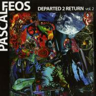 Pascal FEOS - Departed 2 Return Vol.2