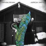 Portugal The Man - American Ghetto (Deluxe Version)