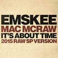Emskee / Mac McRaw / Nick Wiz - It's About Time
