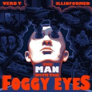 Verb. T & Illinformed - The Man With The Foggy Eyes