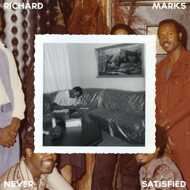 Richard Marks - Never Satisfied, The Complete Works 1968-1976