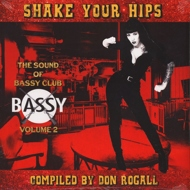 Don Rogall presents - The Sound Of Bassy Volume 2 - Shake Your Hips