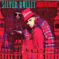Silver Bullet - Undercover Anarchist