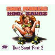 Smut Peddlers - That Smut Part 2 feat, Kool Savas