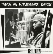 The Sun Ra Arkestra - Fate In A Pleasant Mood