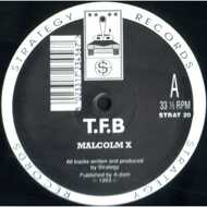 T.F.B - Malcolm X / Over The Edge