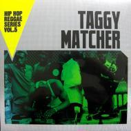 Taggy Matcher - Hip Hop Reggae Series Vol. 5