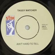 Taggy Matcher - Ain't Hard To Tell