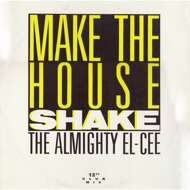The Almighty El-Cee - Make The House Shake