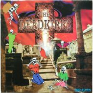 The Deadkirks - Mr. Kirk's Nightmare (The 1995 Remixes)