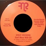 The Great Revivers - Don't Mess With GR / Hard Way To Go