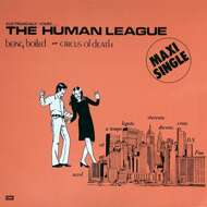 The Human League - Being Boiled / Circus Of Death