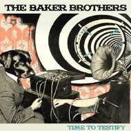 The Baker Brothers - Time To Testify