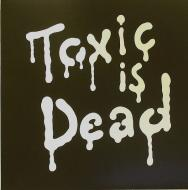 Toxic Avenger - Toxic Is Dead