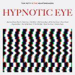 Tom Petty And The Heartbreakers - Hypnotic Eye (Deluxe Edition)