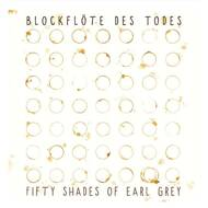 Die Blockflöte des Todes - Fifty Shades Of Earl Grey