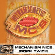 Ultramagnetic MC's - Mechanism Nice (Born Twice) / Nottz
