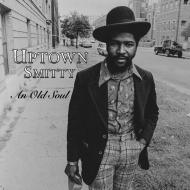 Uptown Smitty - An Old Soul