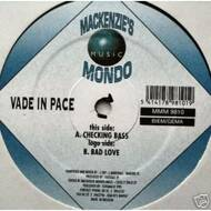 Vade In Pace - Checking Bass / Bad Love