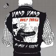 Vand Vand (R-Ash & Silent) - Daily Thrill