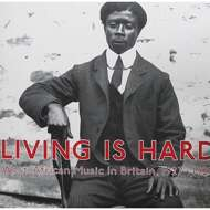 Various - Living Is Hard: West African Music In Britain, 1927-1929