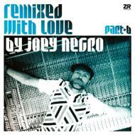 Joey Negro - Remixed With Love By Joey Negro (Part B)