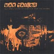 Wax Tailor - Que Sera / Where My Heart's At